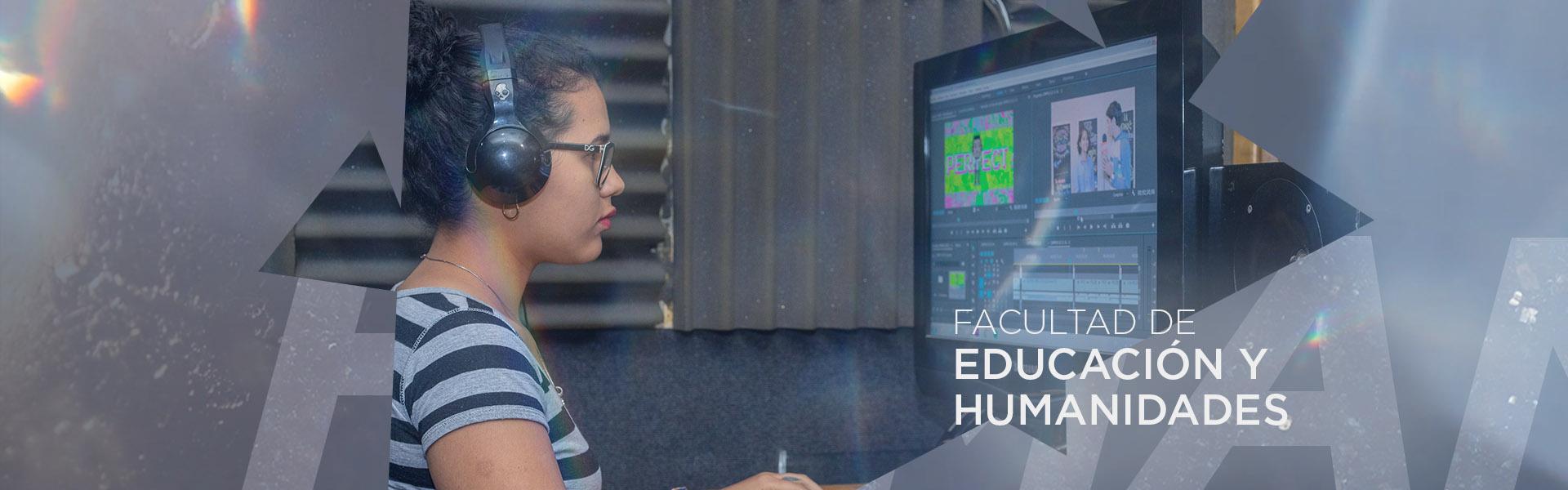 FACULTAD DE EDUCACIÓN Y HUMANIDADES